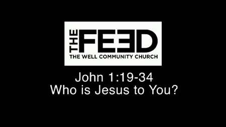 "Thumbnail image for ""John 1:19-34 / Who Is Jesus to You?"""
