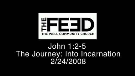 "Thumbnail image for ""John 1:2-5 / The Journey: Into Incarnation"""