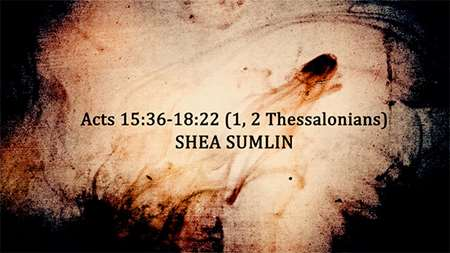 "Thumbnail image for ""Acts 15:36-18:22 (1, 2 Thessalonians)"""