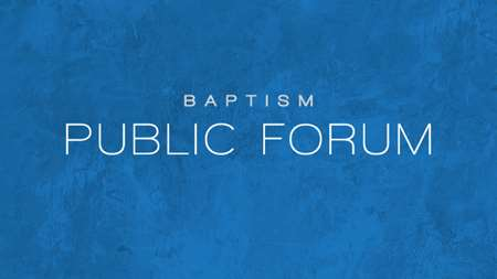 "Thumbnail image for ""Baptism - Public Forum"""