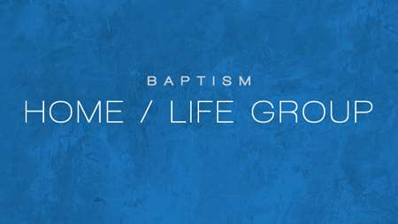"Thumbnail image for ""Baptism - Home / Life Group"""
