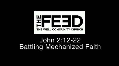 "Thumbnail image for ""John 2:12-22 / Battling Mechanized Faith"""